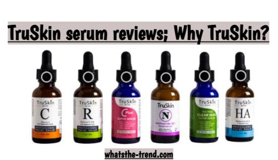 TruSkin serum reviews